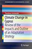 Front cover for the book Climate Change in Cyprus : Review of the Impacts and Outline of an Adaptation Strategy by Theodoros Zachariadis