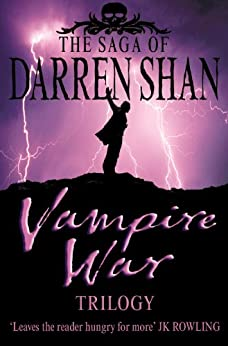 """Vampire War Trilogy (The Saga of Darren Shan): """"Hunters of the Dusk"""", """"Allies of the Night"""", """"Killers of the Dawn"""" by [Shan, Darren]"""