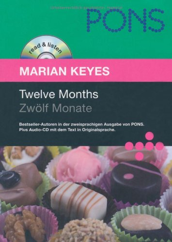 PONS Read & Listen, Twelve Months. Zwölf Monate (PONS Reader: Englische Lektüre mit Audio-CD) (PONS read & listen / Bestseller-Autoren in der ... Audio-CD mit dem Text in Originalsprache)