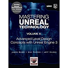 Mastering Unreal Technology, Volume II: Advanced Level Design Concepts with Unreal Engine 3: 2