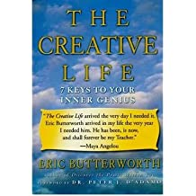 [(The Creative Life: Seven Keys To Your Inner Genius)] [Author: Eric Butterworth] published on (July, 2004)