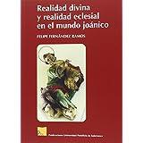 REALIDAD DIVINA Y REALIDAD ECLESIAL EN EL MUNDO JOANICO