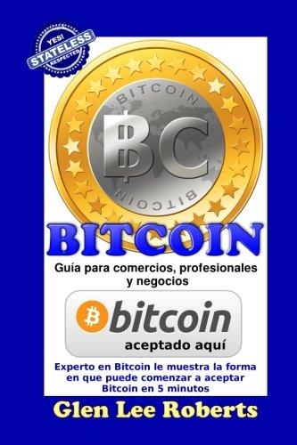 BITCOIN: Guia para comercios, profesionales y negocios