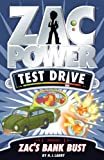 Zac\'s Bank Bust (Zac Power Test Drive) by H. I. Larry (2014-03-01)
