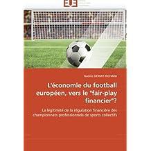 """L''économie du football européen, vers le """"fair-play financier""""?"""
