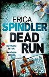Dead Run by Erica Spindler (1-Nov-2012) Paperback