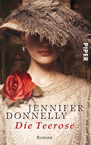 Buchseite und Rezensionen zu 'Die Teerose: Roman (Rosen-Trilogie 1)' von Jennifer Donnelly