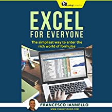 Excel for Everyone: The Simpliest Way to Enter the Rich World of Formulas