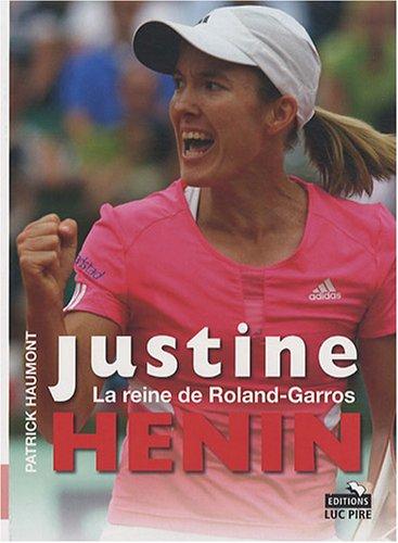 Justine Henin : La reine de Roland-Garros