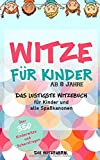 Witze für Kinder ab 8 Jahre: Das lustigste Witzebuch für Kinder und alle Spaßkanonen - über 350 Kinderwitze und Scherzfragen - Die Witzfabrik