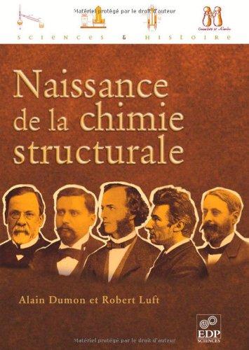 Naissance de la chimie structurale par Alain Dumont, Robert Luft
