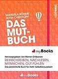 myBook - Das Mutbuch: Das persönliche Buch für mehr Selbstbewusstsein: reinschreiben, nachlesen, mitmachen, gut fühlen