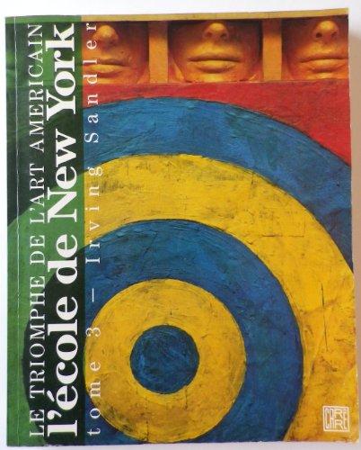Le triomphe de l'art americain - l'ecole de new york  peintres