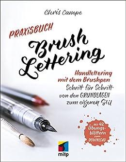 Praxisbuch Brush Lettering: Handlettering mit dem Brushpen (mitp Business) (German Edition) by [Chris Campe]