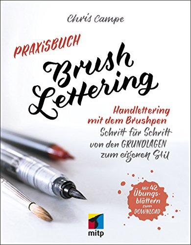 Praxisbuch Brush Lettering: Handlettering mit dem Brushpen (mitp Kreativ) -