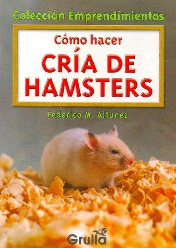 Como Hacer Cria de Hamsters (Emprendimientos)