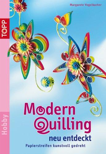 Modern Quilling neu entdeckt: Papierstreifen kunstvoll gedreht