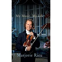 Andre Rieu: My Music, My Life