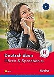 Hören & Sprechen B1: Buch mit MP3-CD (Deutsch üben - Hören & Sprechen)