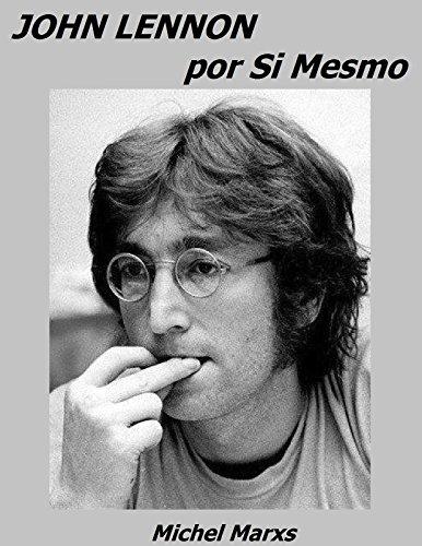 John Lennon por Si Mesmo (Portuguese Edition) por Michel Marxs