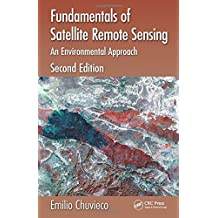 Fundamentals of Satellite Remote Sensing: An Environmental Approach, Second Edition