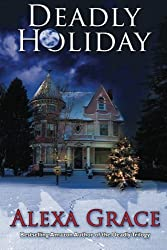 Deadly Holiday by Alexa Grace (2012-11-16)