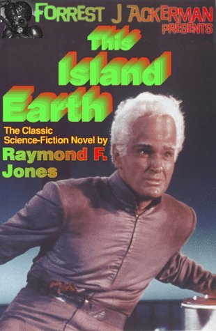 This Island Earth (Forrest J Ackerman Presents) by Raymond F. Jones (1999-02-28)