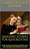 Amazing Stories for Kids Bedtime :  Great Stories around the world (fun story, kid's storybook, kid's Bedtime stories)