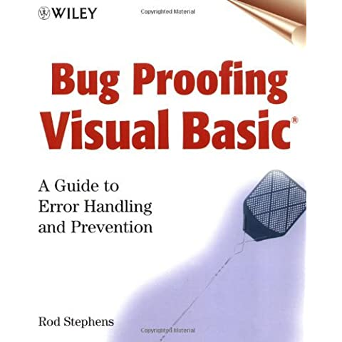 Bug Proofing Visual Basic: A Guide to Error Handling and Prevention (Wiley Computer Publishing) by Rod Stephens (5-Jan-1999) Paperback