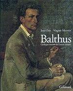 Balthus - Catalogue raisonné de l'oeuvre complet de Virginie Monnier