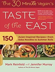 The 30-Minute Vegan's Taste of the East: 150 Asian-Inspired Recipes--from Soba Noodles to Summer Rolls by Mark Reinfeld (2010-07-06)