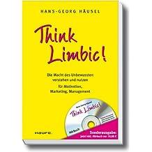 Think Limbic! Die Macht des Unbewussten verstehen und nutzen für Motivation, Marketing, Management. Mit Audio-CD