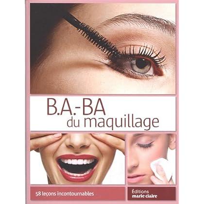 B.a.-ba du maquillage : 58 leçons incontournables