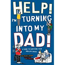 Help! I'm Turning into My Dad by Chas Newkey-Burden (2011-09-01)