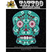 Tattoo Coloring Book: black page Modern and Neo-Traditional Tattoo Designs Including Sugar Skulls, Mandalas and More (Tattoo Coloring Books for Adults)