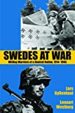 Swedes at the War: Willing Warriors of a Neutral Nation, 1914-1945 - Lars Gyllenhaal, Lennart Westberg