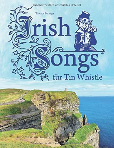 Irish Songs für Tin Whistle - Für Flöte Anfänger-musik-bücher