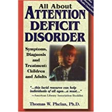 All about Attention Deficit Disorder: Symptoms, Diagnosis and Treatment: Children and Adults [With Book]