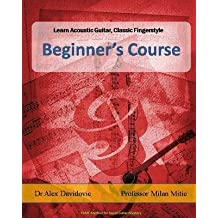[(Learn Acoustic Guitar, Classic Fingerstyle: Beginner's Course)] [Author: Dr Alex Davidovic] published on (April, 2014)