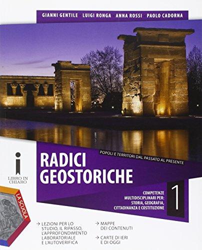 Radici geostoriche. Per le Scuole superiori. Con e-book. Con espansione online: 1