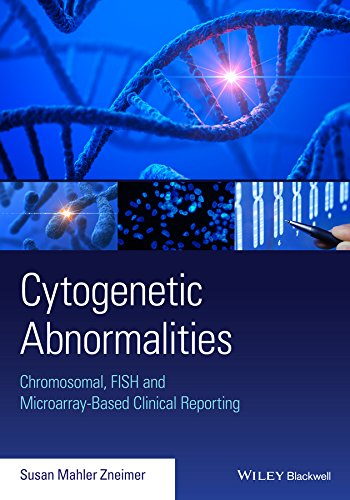 Cytogenetic Abnormalities: Chromosomal, FISH, and Microarray-Based Clinical Reporting and Interpretation of Result
