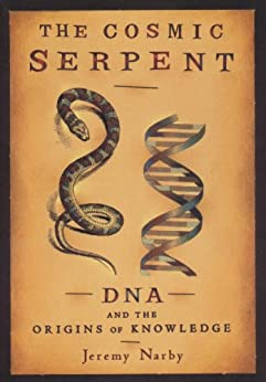The Cosmic Serpent von [Narby, Jeremy]