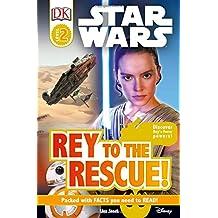 DK Reader: Star Wars Rey to the Rescue! [Level 2] (DK Readers Level 2)