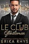 Le Club des gentlemen, 1ère partie: une série romance milliardaire par Rhys