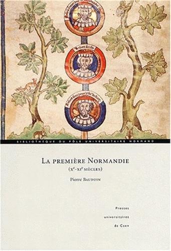 La première Normandie (Xe-XIe siècles) : Sur les frontières de la haute Normandie : identité et construction d'une principauté