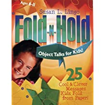 Fold-N-Hold Object Talks for Kids!: 25 Cool & Clever Messages Kids Fold from Paper! by Susan Lingo (2004-09-01)