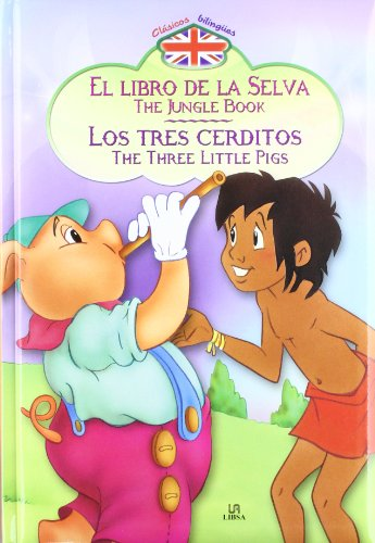 El Libro de la Selva - Los Tres Cerditos: The Jungle Book - The Three Little Pigs (Clásicos Bilingües) por Equipo Editorial