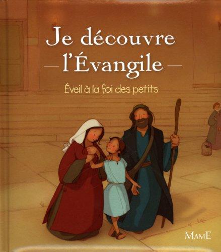 Je découvre l'Evangile : Eveil à la foi des petits par Anne de Bisschop
