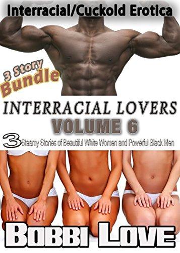 Interracial Lovers: (Interracial/Cuckold Erotica Bundle): Volume 6 (English Edition)