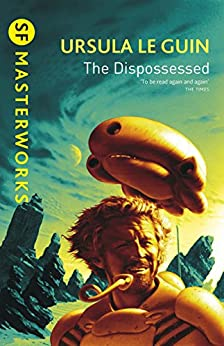 The Dispossessed (GOLLANCZ S.F.) by [Le Guin, Ursula K.]